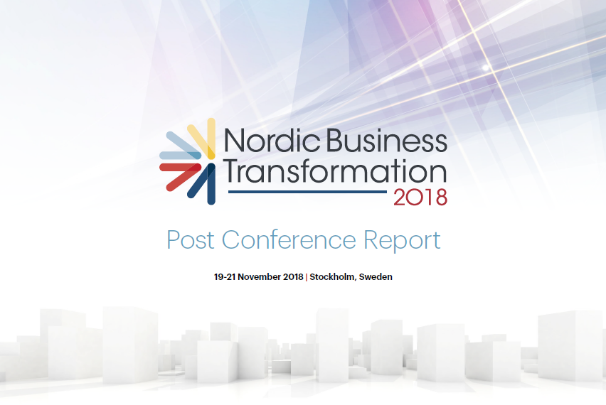 Post Conference Report | Nordic Business Transformation 2018