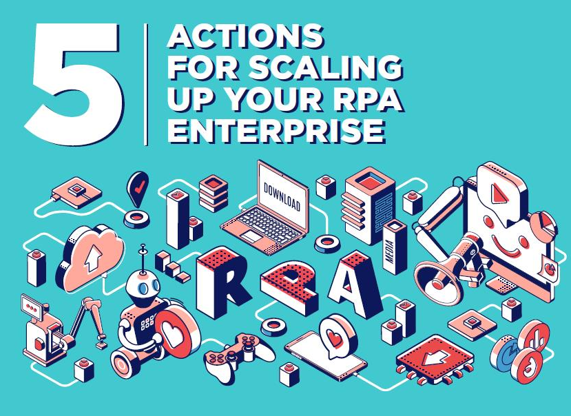 Read the Article - 5 Actions for scaling up your RPA enterprise