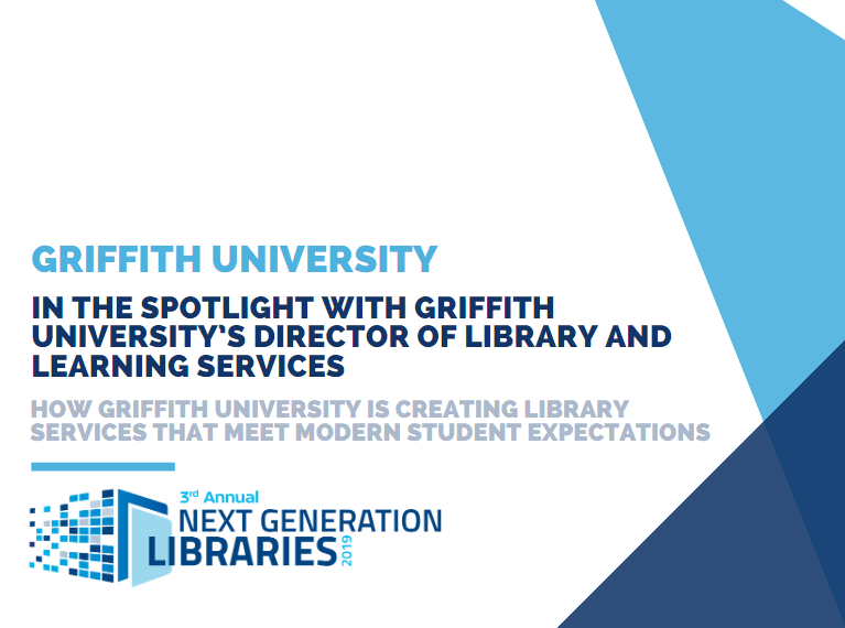 In the Spotlight with Griffith University's Director of Library and Learning Services:  How Griffith University is Creating Library Services that Meet Modern Student Expectations