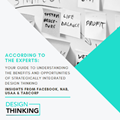 According to the Experts: your Guide to Understanding the Benefits and Opportunities of Strategically Integrated Design Thinking