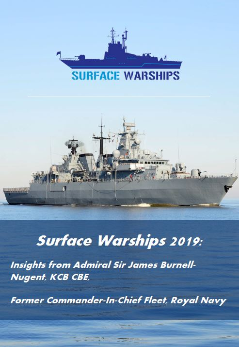 Surface Warships 2019: Insights from Admiral Sir James Burnell-Nugent, KCB CBE