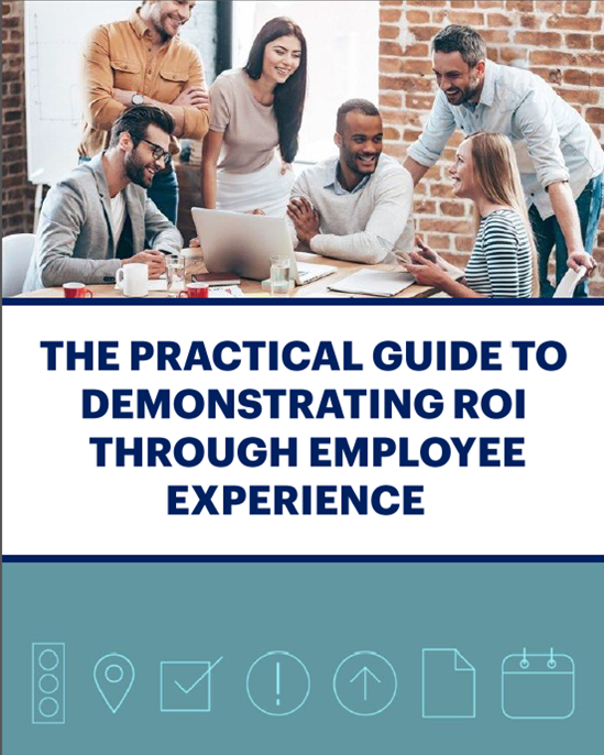 The Practical Guide to Demonstrating ROI through Employee Experience