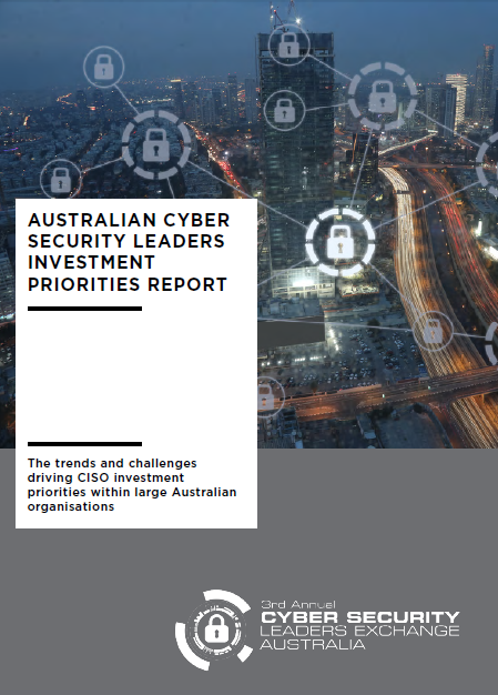 Cyber Security Leaders - Investment Priorities Report