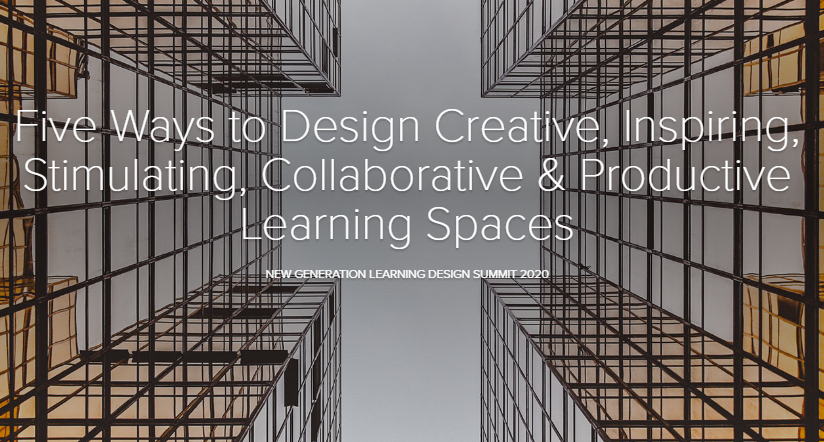 Five Ways to Design Creative, Inspiring, Stimulating, Collaborative & Productive Learning Spaces