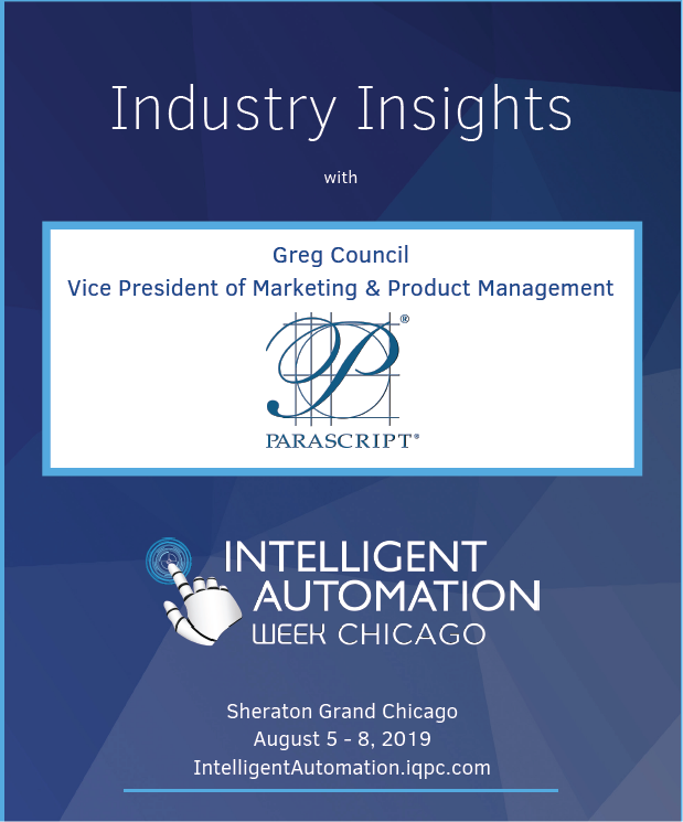 Industry Insights with Greg Council, Vice President of Marketing & Product Management at Parascript
