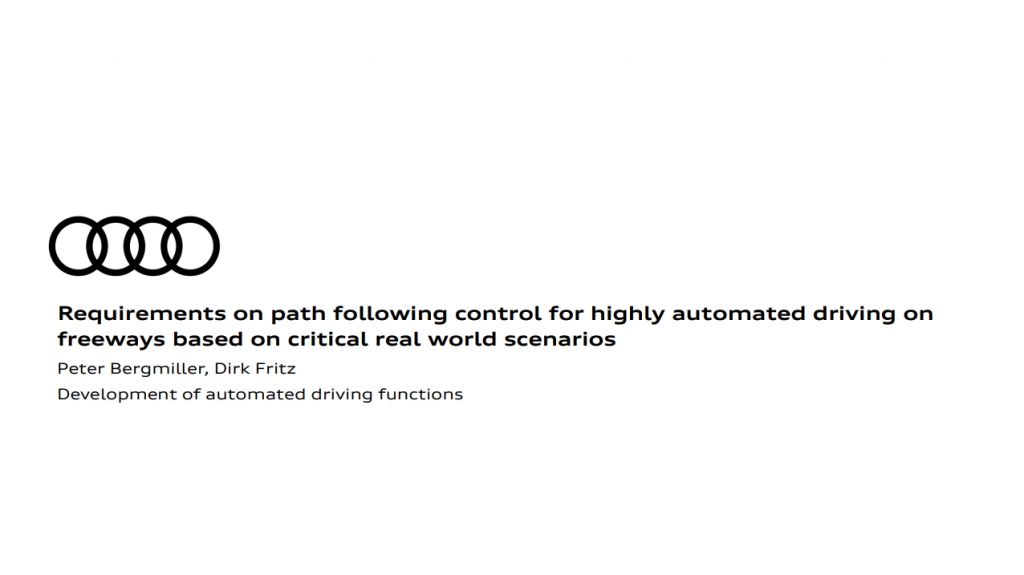 Audi Presentation:The Requirements on Path Following Control for Highly Automated Driving on Freeways