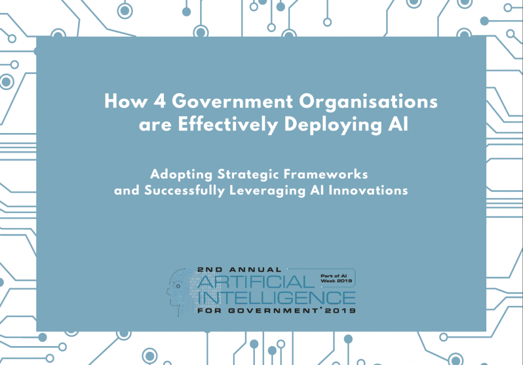 How 4 Government Organisations are Effectively Deploying AI: Adopting Strategic Frameworks and Successfully Leveraging AI Innovations