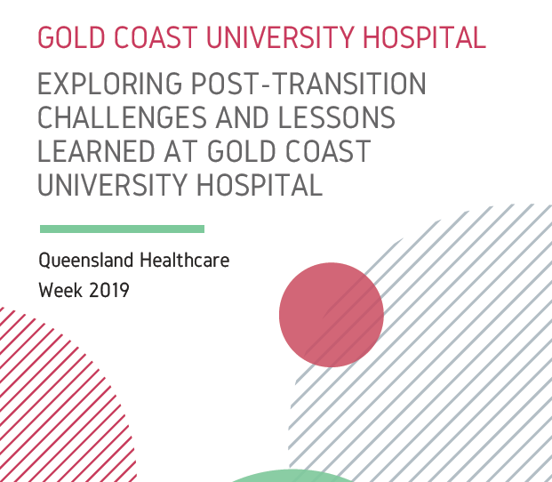 Exploring Post-Transition Challenges and Lessons Learned at Gold Coast University Hospital