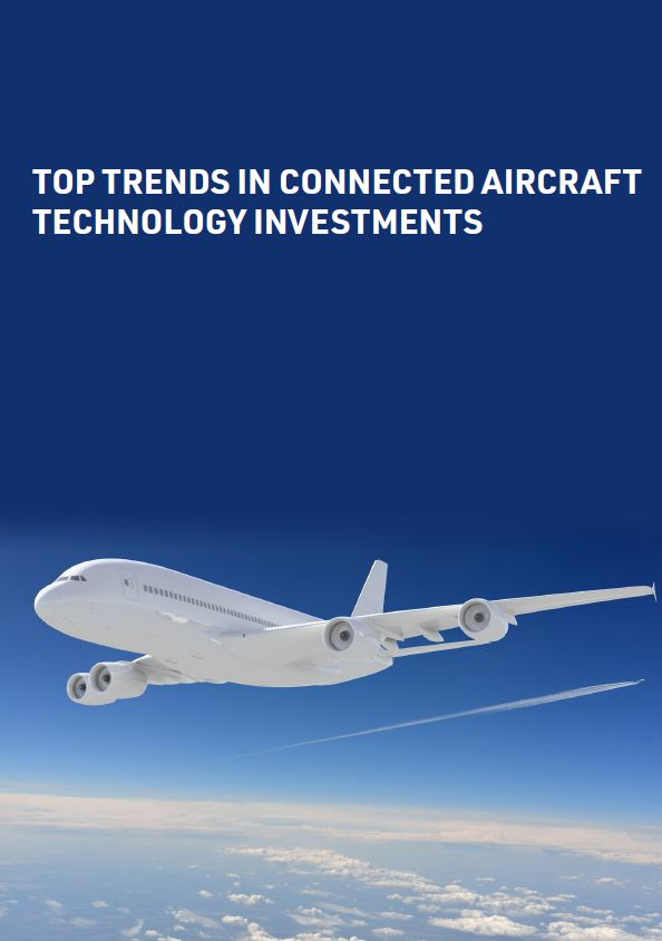 Top trends in connected aircraft technology investments