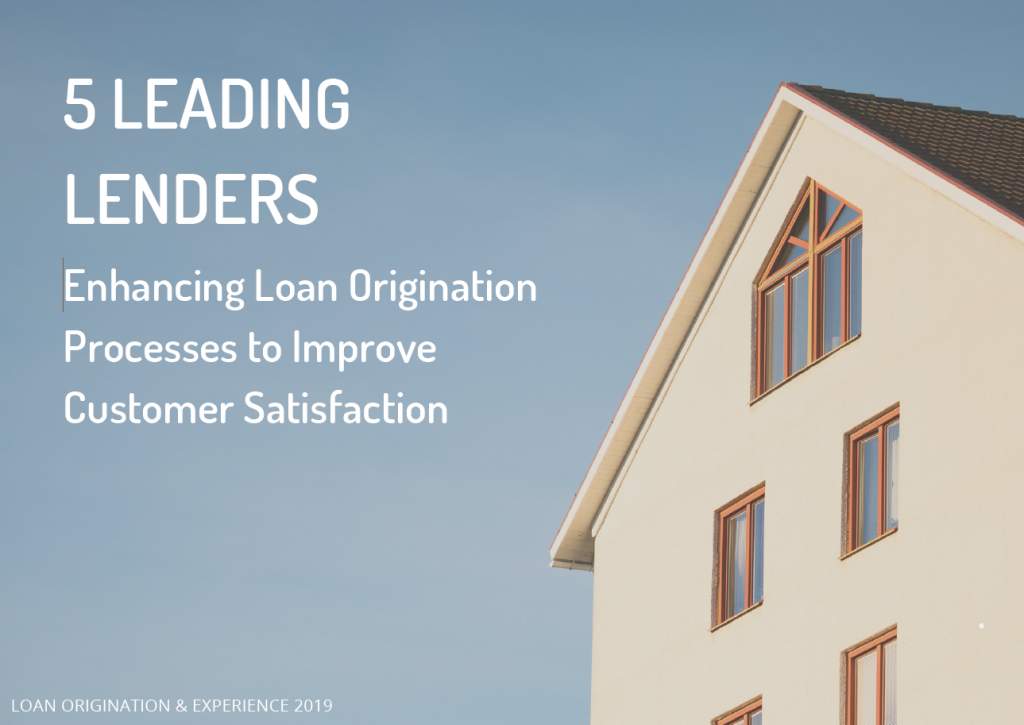 [Multi-Case Study] 5 Leading Lenders: Enhancing Loan Origination Processes to Improve Customer Satisfaction