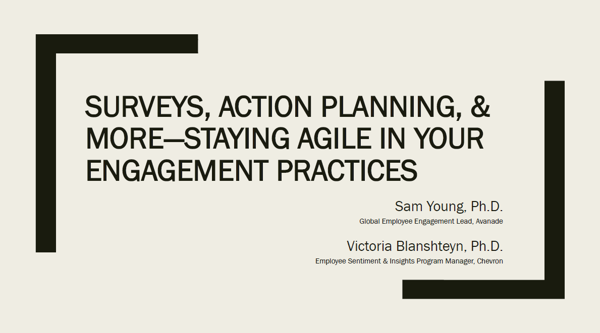 Surveys, Action Planning, & More - Staying Agile in Your Engagement Practices