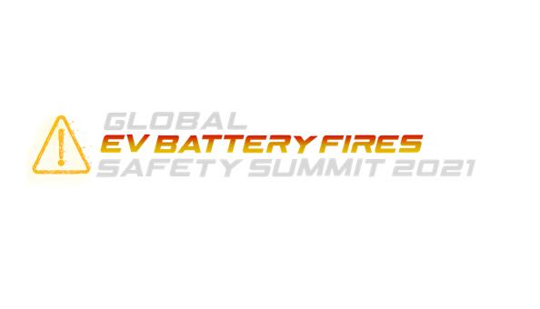 Global EV Battery Fires Safety Summit 2021