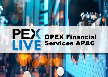 PEX Live: OPEX Financial Services APAC 2021
