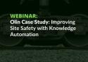 网络研讨会:Olin案例研究:利用知识自动化改善现场安全