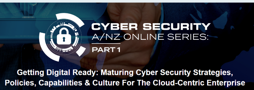 A/NZ 2021 VIRTUAL CYBER SECURITY SERIES: PART 1