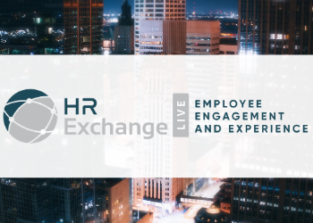 HR Exchange Live: Employee Engagement and Experience