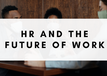 HR and the Future of Work 2021