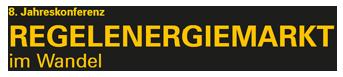 8. Jahreskonferenz Regelenergiemarkt im Wandel