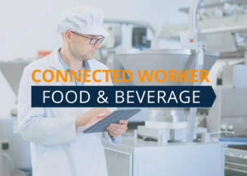 The Connected Worker: Food & Beverage