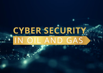 CyberSecurity in Oil & Gas