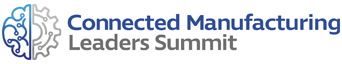 Connected Manufacturing Leaders Summit 2021