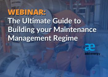 WEBINAR: The Ultimate Guide to Building your Maintenance Management Regime