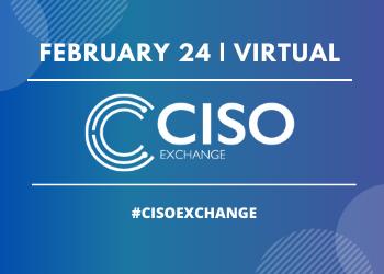 CISO Exchange February 2021