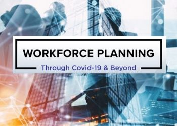 Workforce Planning through Covid-19 & Beyond