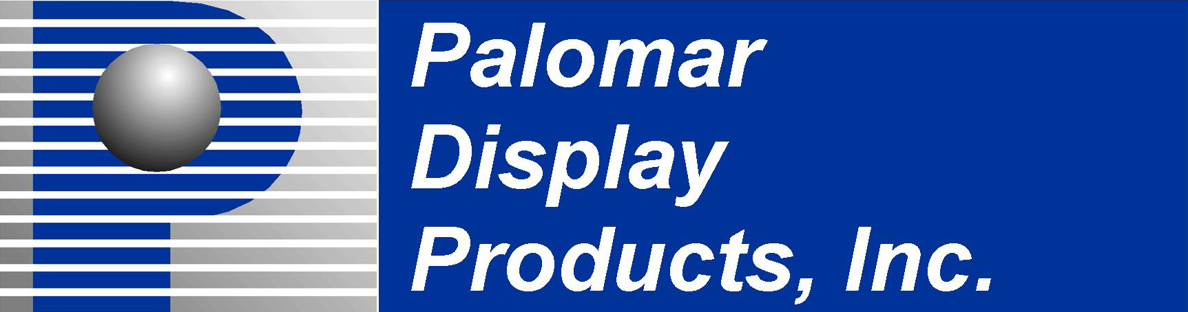 Palomar Display Products