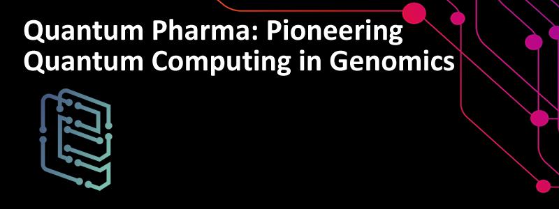 Quantum Tech   Quantum Pharma: Pioneering Quantum Computing