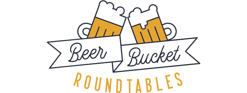 Beer Bucket Roundtables