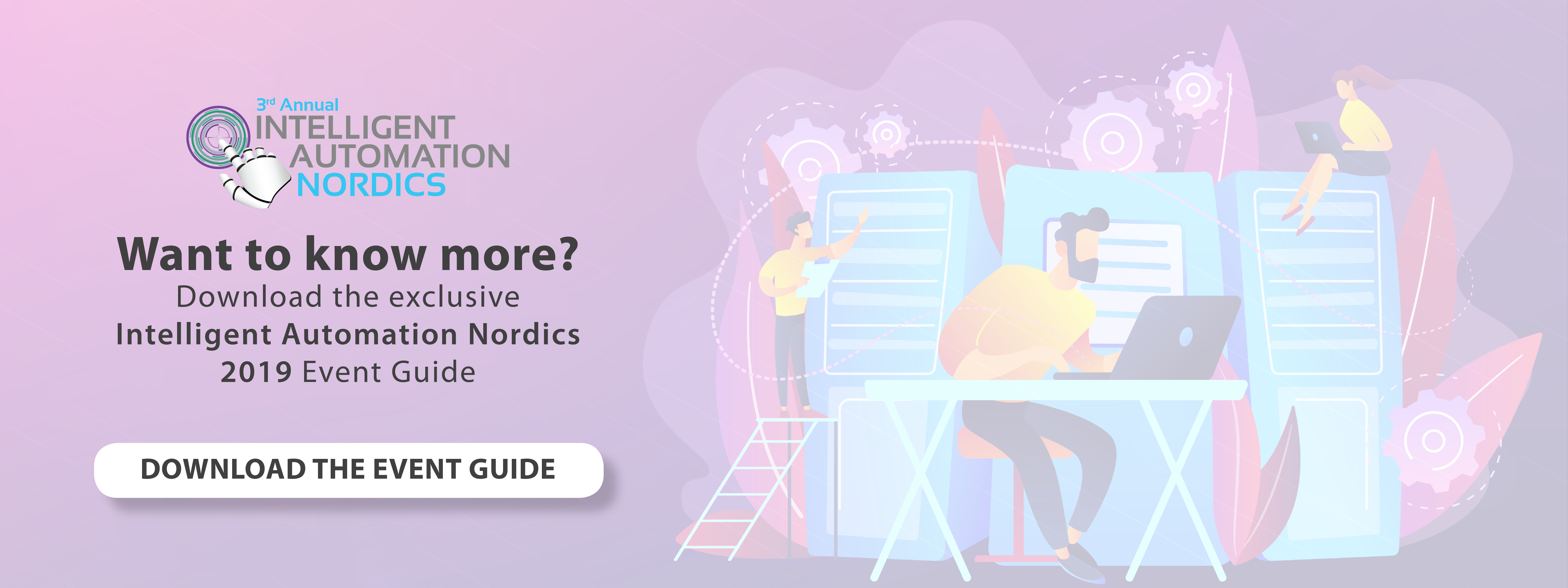 Want to know more? Download the exclusive Intelligent Automation Nordics 2019 Event Guide Download the Event Guide