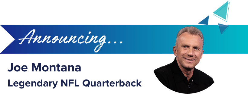 Joe Montana Closing Headliner