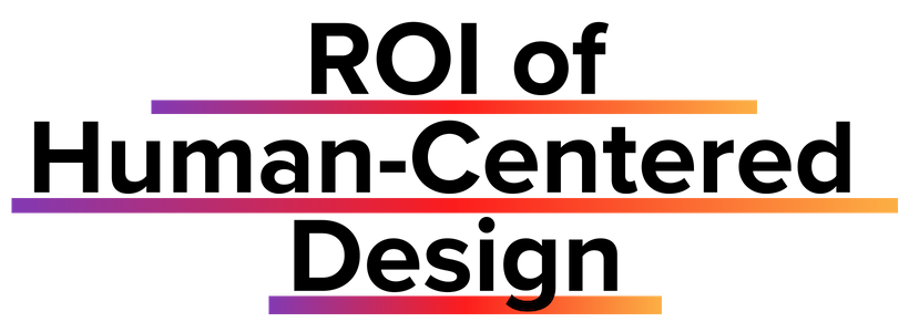 ROI of Human Centered Design