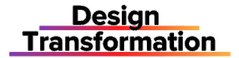 Design Transformation