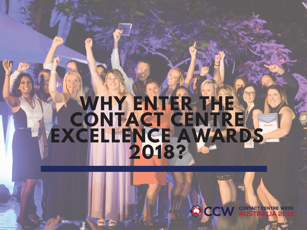 Why enter the Contact Centre Excellence Awards 2018?