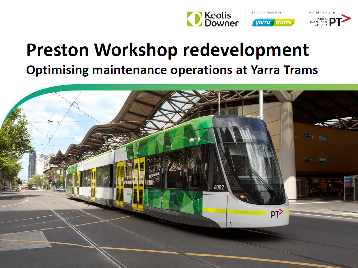 Preston Workshop redevelopment: Optimising maintenance operations at Yarra Trams