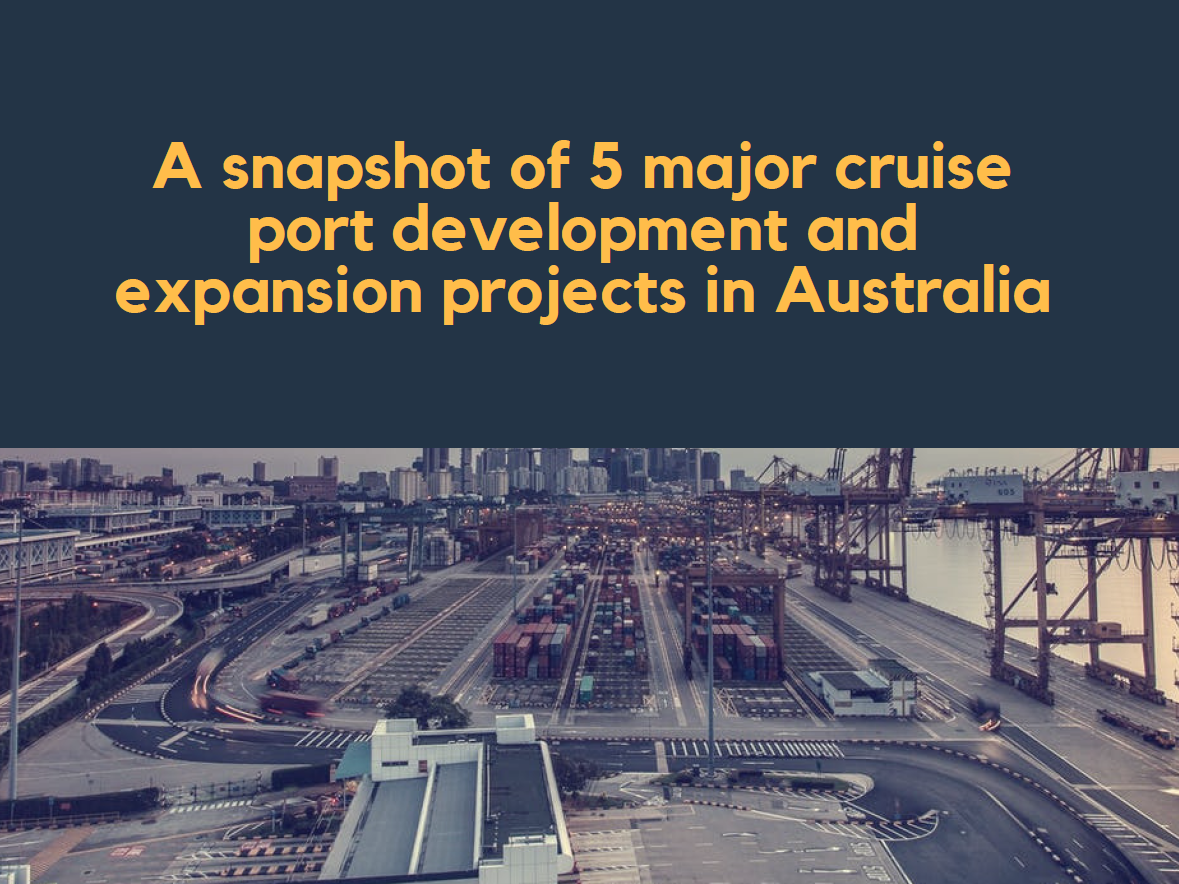 A snapshot of 5 major cruise port development and expansion projects in Australia