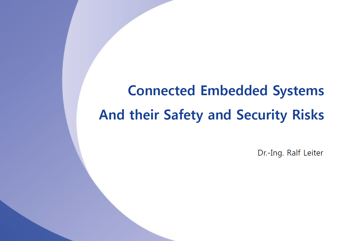 Presentation on connected embedded systems and their safety and security risks