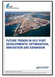 Future Trends in GCC Port Developments: Optimisation, Innovation and Expansion