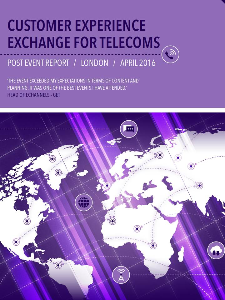 2016 Customer Experience Exchange for Telecoms Post Event Report
