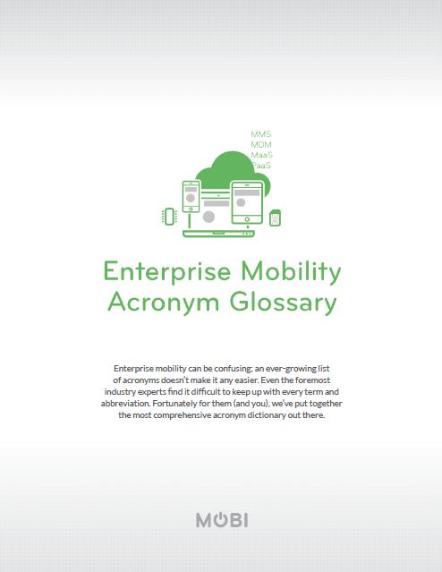 MOBI Enterprise Mobility Acronym Glossary