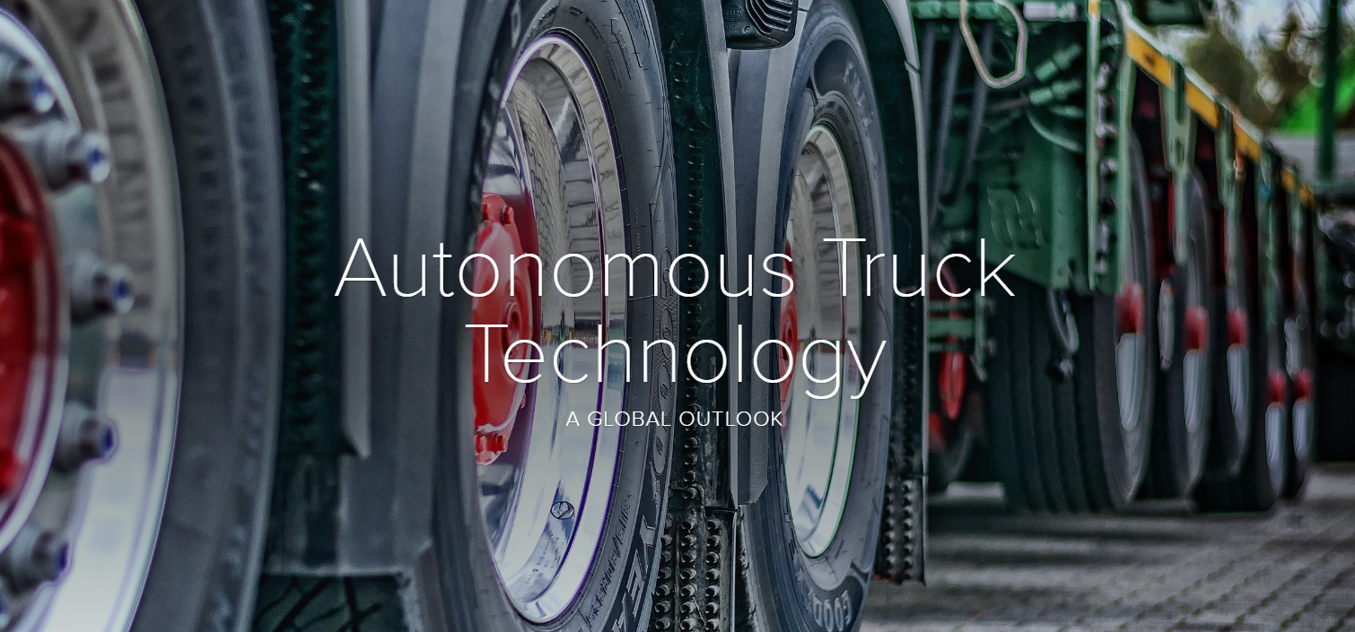 Autonomous Truck Technology -  A Global Outlook