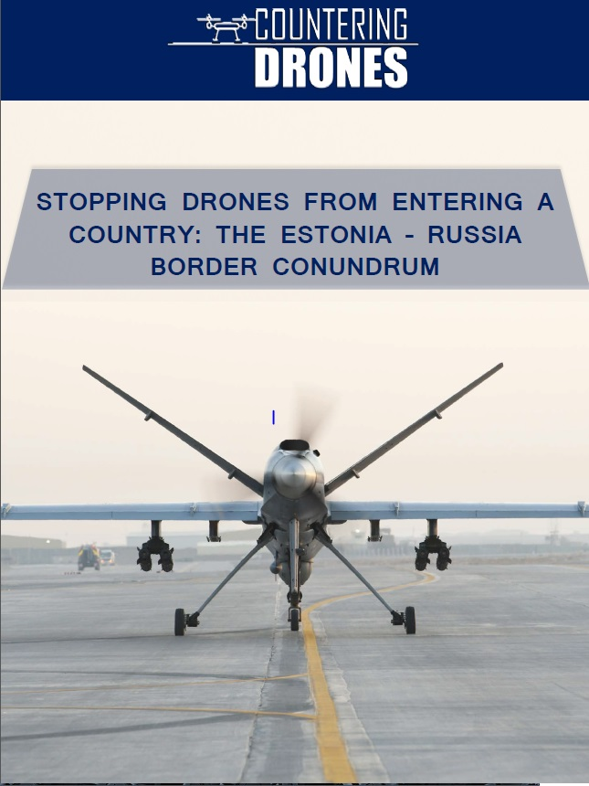 Stopping drones from entering a country: The Estonia - Russia border conundrum