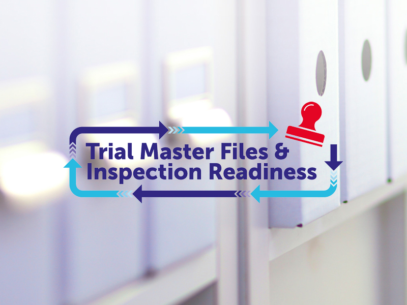 Trial Master File and Inspection Readiness