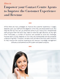 How to Empower your Contact Centre Agents to Improve the Customer Experience and Revenue