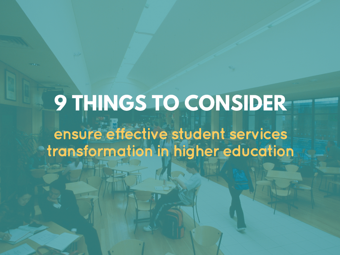 9 things you should consider to ensure effective services transformation in higher education