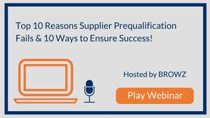 Top 10 Reasons Supplier Pre-qualification Fails and 10 Ways to Ensure Success!