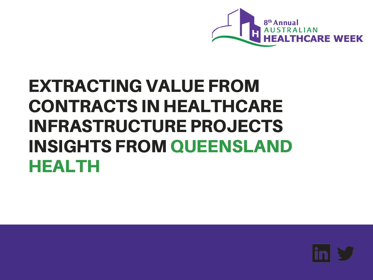 Extracting value from contracts in Healthcare Infrastructure Projects Insights from Queensland Health