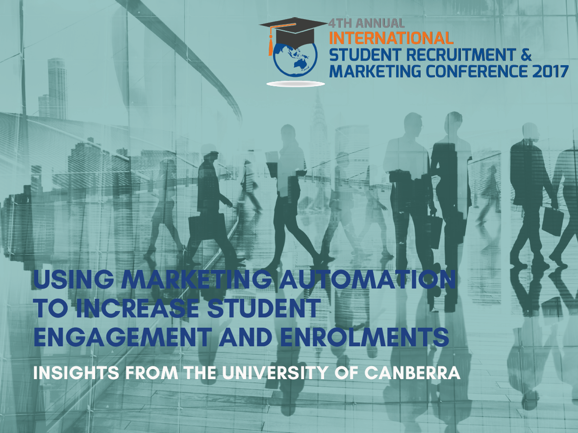 Using marketing automation to increase student engagement and enrolments: Insights from the University of Canberra